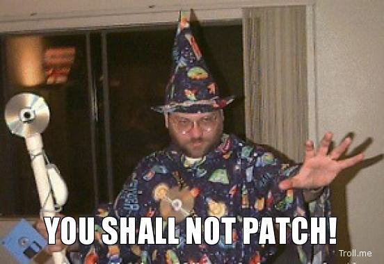 You Shall Not Patch